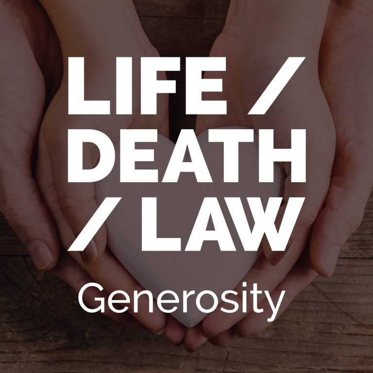 Life/Death/Law Episode 3: The Practice of Generosity