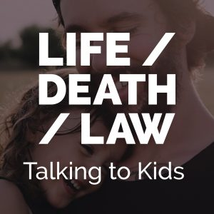 05-Talking-to-Kids-LifeDeathLaw-300x300